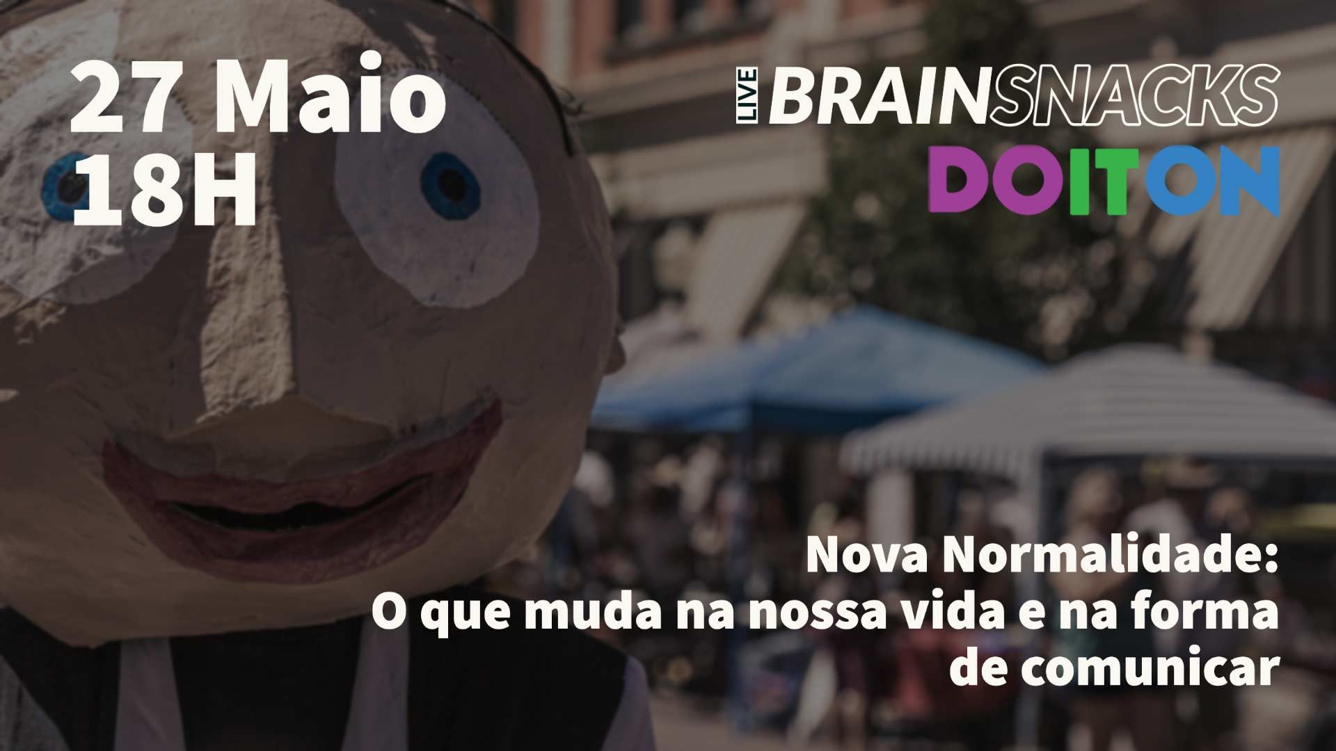 Live Brain Snacks by Do It On: Nova Normalidade: O que muda na nossa vida e na forma de comunicar
